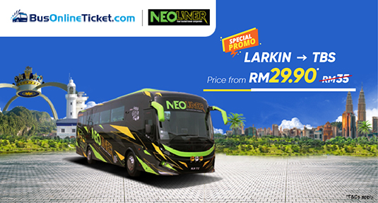 Neoliner Promo Larkin to TBS bus ticket from RM29.90 Jul 2021