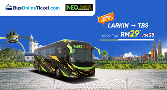 Neoliner Express PROMO RM29 from Larkin to TBS