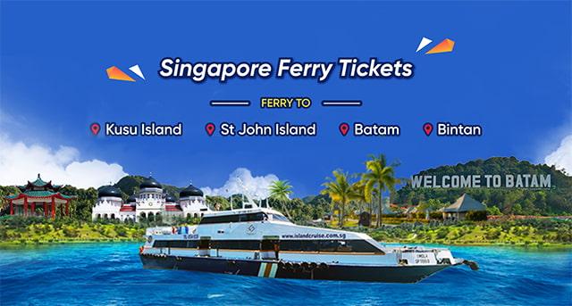 Singapore Ferry Tickets to St John Island, Kusu Island, Batam & Bintan